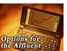 Options for the Affluent